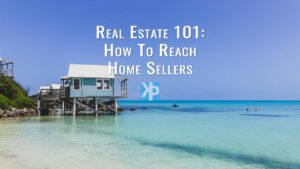 Real Estate 101: How to Reach Home Sellers