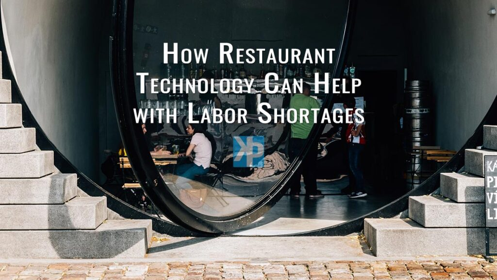 How restaurant technology can help with labor shortages