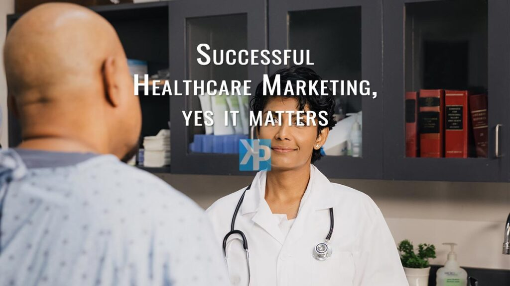 Successful Healthcare Marketing, yes it matters