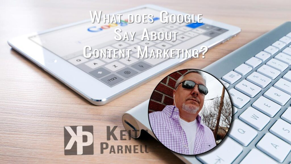 What does Google say about Content Marketing?