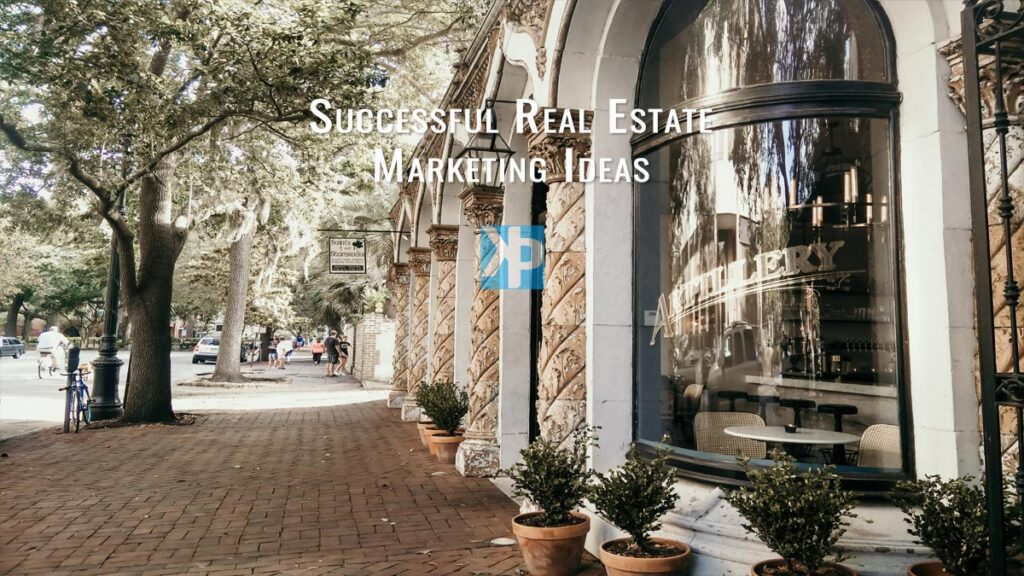 Successful Real Estate Marketing Ideas