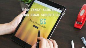 How fancy-schmancy is your email subject line?