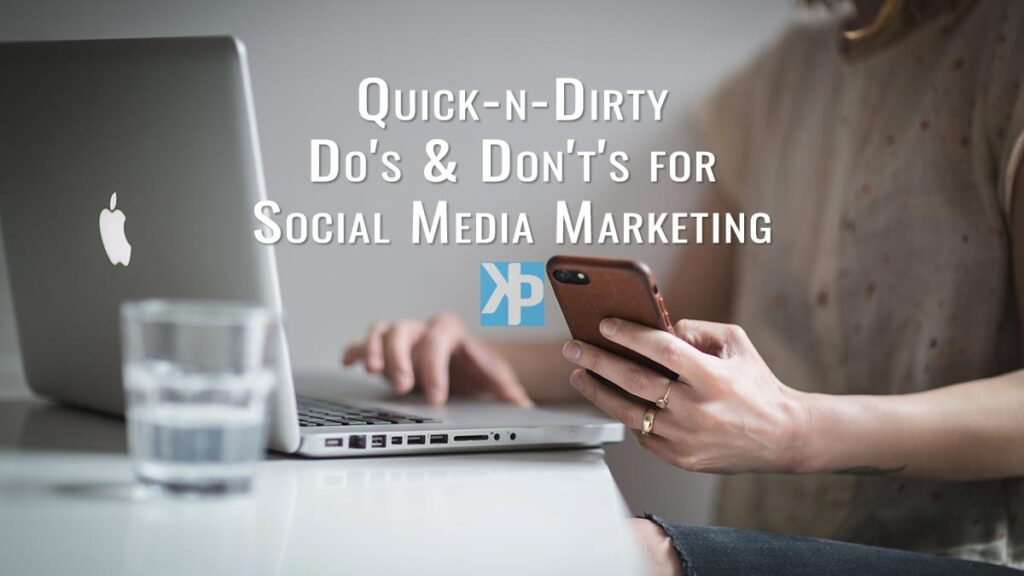 Quick-n-Dirty Do's & Don't's for Social Media Marketing