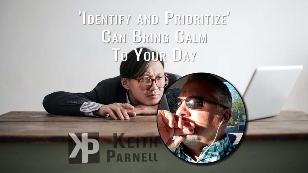 Identify and Prioritize can bring calm to your day