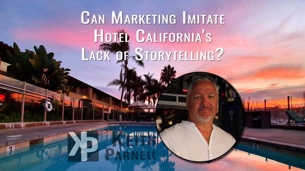 Can marketing imitate Hotel California's lack of storytelling?