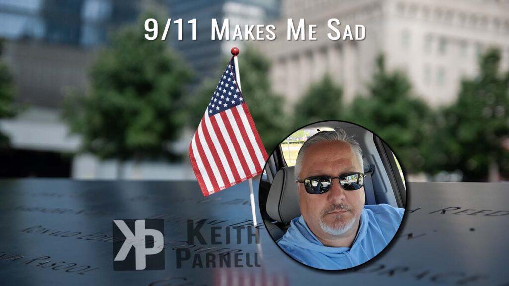 9/11 makes me sad