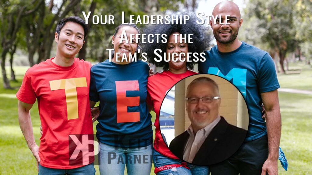 Your leadership style affects the team's success
